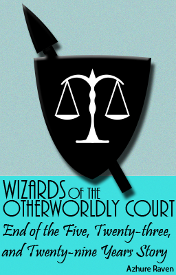 End of the Five, Twenty-Three, and Twenty-Nine Years Story – Wizards of the Otherworldly Court